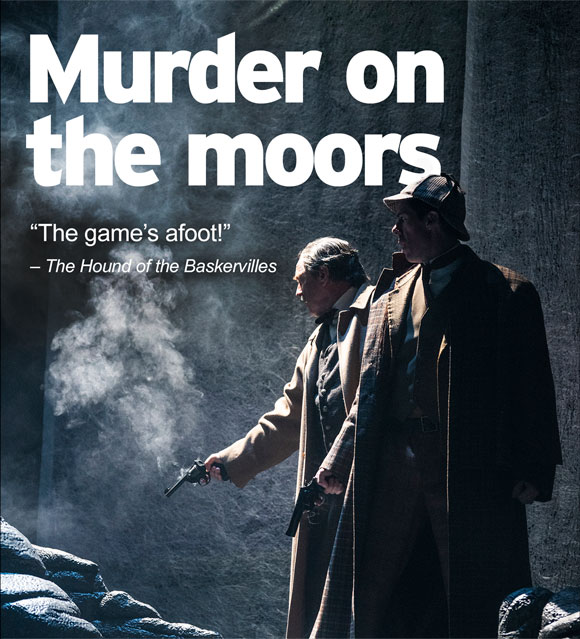 Murder on the Moors. The game's afoot! The Hound of the Baskervilles.